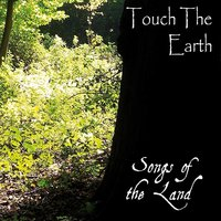 Songs of the Land — Touch the Earth