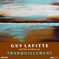 Tranquillement — Guy Lafitte and His Orchestra