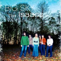 Big Sky — The Isaacs