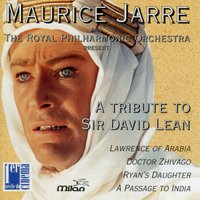 A Tribute to Sir David Lean — Royal Philharmonic Orchestra, Maurice Jarre, The Royal Philharmonic Orchestra, Maurice Jarre