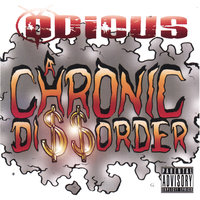 A Chronic Di$$order — Odious