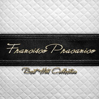 Best Hits Collection of Francisco Pracanico — Francisco Pracanico