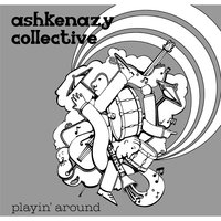 Playin' Around — The Ashkenazy Collective