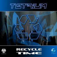 Recycle Time - EP — Tetrium