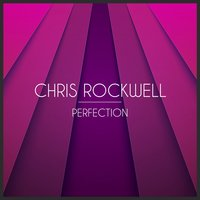 Perfection — Chris Rockwell