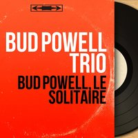 Bud Powell, le solitaire — Bud Powell Trio