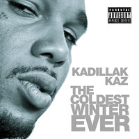 The Coldest Winter Ever — Kadillak Kaz