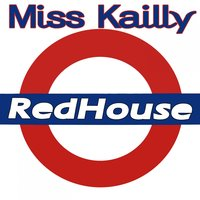 Red House — Miss Kailly