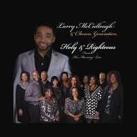 Holy & Righteous — Larry McCullough & Chosen Generation