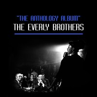 The Anthology Album — The Everly Brothers
