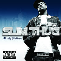 Already Platinum — Slim Thug