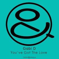 You've Got the Love — Gabi d