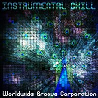 Instrumental Chill — Worldwide Groove Corporation