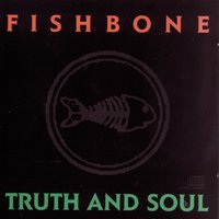 Truth And Soul — Fishbone