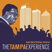 The Tampa Experience — Gospel Music Workshop of America