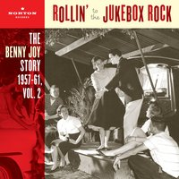Rollin' To The Jukebox Rock (The Benny Joy Story 1957-61, Vol. 2) — Benny Joy