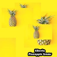 Pineapple Grams — Kbeeta