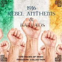 1916 Rebel Anthems & Ballads — Paddy's Day