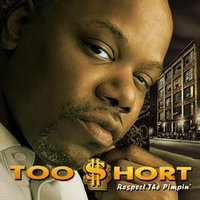 Respect the Pimpin' — Too $hort