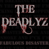 Fabulous Disaster — The Deadlyz