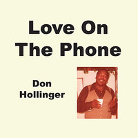 Love On The Phone - Single — Don Hollinger