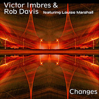 Changes — Victor Imbres, Rob Davis