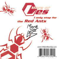 I Only Stop For The Red Ants — More or Les
