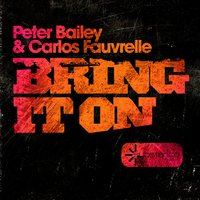 Bring It On — Peter Bailey & Carlos Fauvrelle