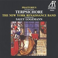 Praetorius: Terpsichore - Suites Nos. 1-4 — Sally Logemann, The New York Renaissance Band