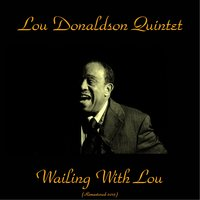 Wailing with Lou — Donald Byrd, Lou Donaldson, Art Taylor