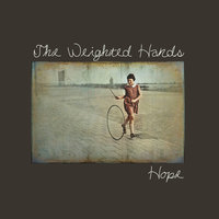 Hope — The Weighted Hands