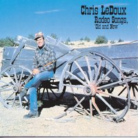 Rodeo Songs Old And New — Chris Ledoux