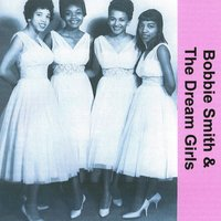 Bobbie Smith & The Dream Girls — Bobbie Smith & The Dream Girls