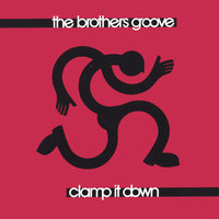 Clamp It Down — The Brothers Groove