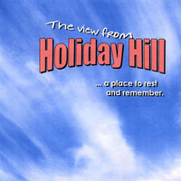 The View From Holiday Hill — Dick Dedrick & Shaun Harris