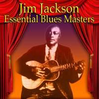 Essential Blues Masters — Jim Jackson