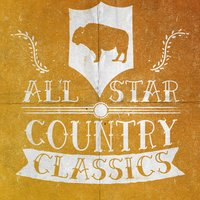 All-Star Country Classics — Country Love, Country Nation, Top Country All-Stars, Top Country All-Stars|Country Love|Country Nation