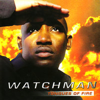 Tongues of Fire — Watchman