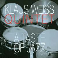 A Taste Of Jazz — Klaus Weiss Quintet