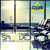 Smooved - Deep House Collection, Vol. 5 — сборник