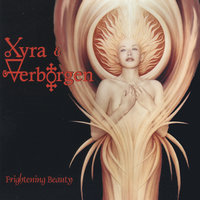 Frightening Beauty — Xyra & Verborgen