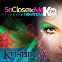 So Close to Me: New & Now Part 3 Remixes — Kristine Weitz