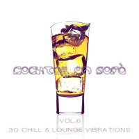 Cocktail on Sofà - 30 Chill & Lounge Vibrations Vol.6 — сборник