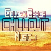 Golden Beach Chillout Music, Vol. 1 — сборник