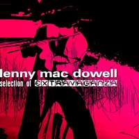 "Lenny Mac Dowell "" Selection Of Extravaganza"" — Lenny Mac Dowell"