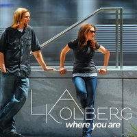 Where You Are — L.A. Kolberg