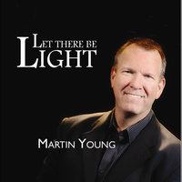 Let There Be Light — Martin Young