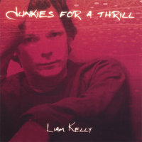Junkies For A Thrill — Liam Kelly