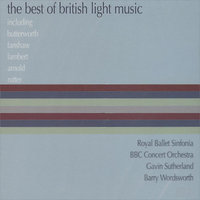 The Best Of British Light Music — Barry Wordsworth, BBC Concert Orchestra, Gavin Sutherland, Royal Ballet Sinfonia