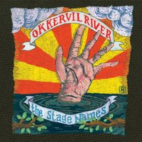 The Stage Names — Okkervil River